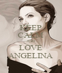 KEEP CALM AND LOVE ANGELINA - Personalised Poster A4 size