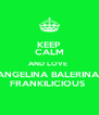 KEEP CALM AND LOVE  ANGELINA BALERINA  FRANKILICIOUS  - Personalised Poster A4 size