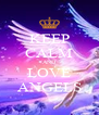 KEEP CALM AND LOVE ANGELS - Personalised Poster A4 size