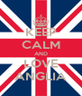 KEEP CALM AND LOVE ANGLIA - Personalised Poster A4 size