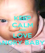 KEEP CALM AND LOVE ANGRY BABYS - Personalised Poster A4 size