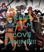 KEEP CALM AND LOVE ANIME!!! - Personalised Poster A4 size