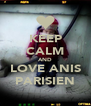KEEP CALM AND LOVE ANIS PARISIEN - Personalised Poster A4 size