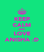 KEEP CALM AND LOVE ANISHA :D - Personalised Poster A4 size