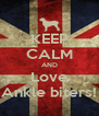 KEEP CALM AND Love Ankle biters! - Personalised Poster A4 size