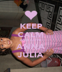 KEEP CALM AND LOVE ANNA JULIA - Personalised Poster A4 size