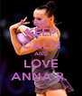 KEEP CALM AND LOVE ANNA R.  - Personalised Poster A4 size