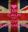 KEEP CALM AND LOVE ANNAMARIA - Personalised Poster A4 size