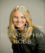 KEEP CALM AND LOVE ANNASOPHIA ROBB - Personalised Poster A4 size