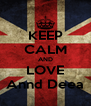 KEEP CALM AND LOVE Annd Deea - Personalised Poster A4 size