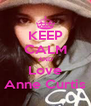 KEEP CALM AND Love Anne Curtis - Personalised Poster A4 size