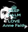 KEEP CALM AND LOVE Anne Faith - Personalised Poster A4 size