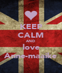 KEEP CALM AND love Anne-maaike - Personalised Poster A4 size