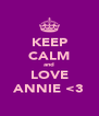 KEEP CALM and LOVE ANNIE <3 - Personalised Poster A4 size