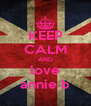 KEEP CALM AND love annie b - Personalised Poster A4 size
