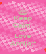 Keep Calm  And Love Annija;* - Personalised Poster A4 size