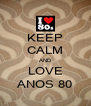 KEEP CALM AND LOVE ANOS 80 - Personalised Poster A4 size