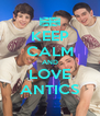 KEEP CALM AND LOVE ANTICS - Personalised Poster A4 size
