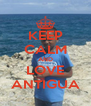 KEEP CALM AND LOVE ANTIGUA - Personalised Poster A4 size