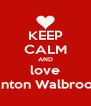 KEEP CALM AND love Anton Walbrook - Personalised Poster A4 size