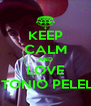KEEP CALM AND LOVE ANTONIO PELELLA - Personalised Poster A4 size