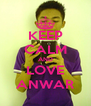 KEEP CALM AND LOVE ANWAR - Personalised Poster A4 size