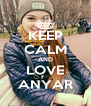 KEEP CALM AND LOVE ANYAR - Personalised Poster A4 size