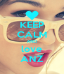 KEEP CALM AND love ANZ - Personalised Poster A4 size