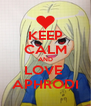 KEEP CALM AND LOVE  APHRODI - Personalised Poster A4 size