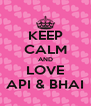 KEEP CALM AND LOVE API & BHAI - Personalised Poster A4 size