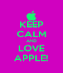 KEEP CALM AND LOVE APPLE! - Personalised Poster A4 size