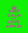KEEP CALM AND LOVE  APPLE!! - Personalised Poster A4 size