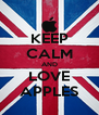 KEEP CALM AND LOVE APPLES - Personalised Poster A4 size