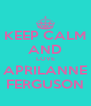 KEEP CALM AND LOVE APRILANNE FERGUSON - Personalised Poster A4 size