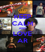 KEEP CALM AND LOVE AR - Personalised Poster A4 size