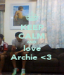 KEEP CALM AND love Archie <3 - Personalised Poster A4 size