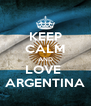 KEEP CALM AND LOVE  ARGENTINA - Personalised Poster A4 size