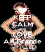 KEEP CALM AND LOVE Ari Grande - Personalised Poster A4 size