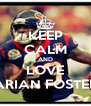 KEEP CALM AND LOVE ARIAN FOSTER - Personalised Poster A4 size