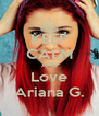 KEEP CALM AND Love Ariana G. - Personalised Poster A4 size