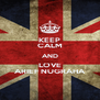 KEEP CALM AND LOVE ARIEF NUGRAHA - Personalised Poster A4 size