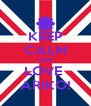KEEP CALM AND LOVE  ARIKO! - Personalised Poster A4 size