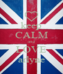 keep CALM and LOVE arlyne - Personalised Poster A4 size