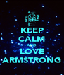 KEEP CALM AND LOVE ARMSTRONG - Personalised Poster A4 size