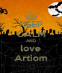 KEEP CALM AND love Artiom - Personalised Poster A4 size