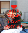KEEP CALM AND LOVE ARY <3 - Personalised Poster A4 size
