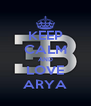 KEEP CALM AND LOVE ARYA - Personalised Poster A4 size