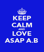 KEEP CALM AND LOVE ASAP A.B - Personalised Poster A4 size