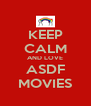 KEEP CALM AND LOVE ASDF MOVIES - Personalised Poster A4 size