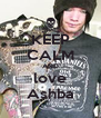 KEEP CALM AND love Ashba - Personalised Poster A4 size